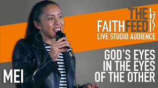 The FaithFeed: Mei – The Wider View that Feeds My Faith