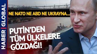 Gemiler İstanbul'da! Ne Biden'ı Dinledi Ne NATO'yu... Putin'den Şok Hamle Geldi!