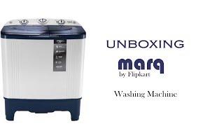 Marq by Flipkart Washing Machine 6.5kg   UNBOXING   