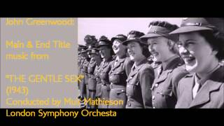 "John Greenwood: Main & End Title music from ""The Gentle Sex"" (1943)"