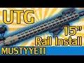 """UTG PRO 15"""" Lightweight Keymod Rail Install (made in USA)   MustyYeti"""