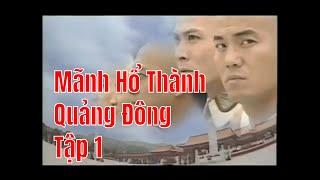 01  Mãnh Hổ Thành Quảng Đông phim bộ hongkong tập 1 - Phimhay.network