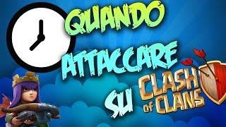 QUANDO ATTACCARE SU CLASH OF CLANS - A CHE ORA ATTACCARE SU CLASH OF CLANS - OhGamer