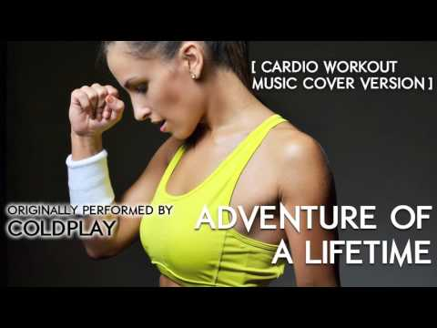 Adventure of a Lifetime Cardio Workout Music Remix  Tribute to Coldplay  122 BPM