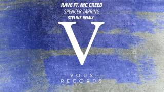 Spencer Tarring - Rave ft. MC Creed (Styline Remix)