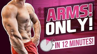 BICEPS & TRICEPS WORKOUT IN 12 MINUTES! (FOLLOW ALONG - MUSCLE BUILD)