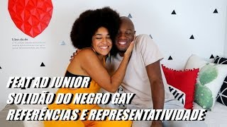 O estigma do negro gay - TIPO4 FEAT AD JUNIOR
