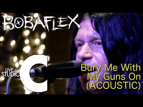 """Bobaflex -- """"Bury Me With My Guns On (Acoustic)""""  