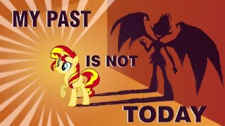 MY PAST IS NOT TODAY [mlp animation]