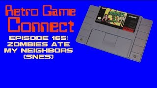 Retro Game Connect #165: Zombies Ate My Neighbors (SNES)