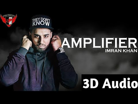Amplifier 3D song | Imran Khan.