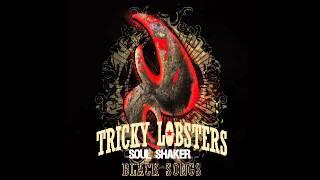 """Tricky Lobsters """"Soul Shaker"""""""