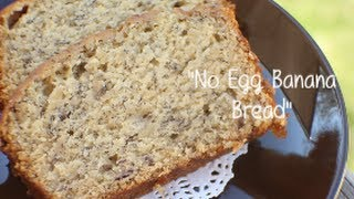 Baking: No Egg Banana Bread