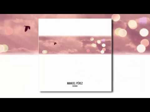Manuel Pérez  - Esencia (Música Trascendental y meditativa)