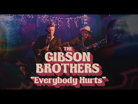 The Gibson Brothers - Everybody Hurts Mp3