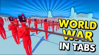 MASSIVE WORLD WAR IN TABS! (Totally Accurate Battle Simulator Funny Gameplay)