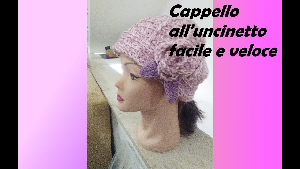 Cappello all uncinetto facile e veloce CROCHET HAT VERY EASY AND FAST 923a7067e50c
