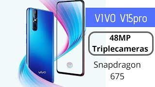 Vivo V15PRO Snapdragon 675 with Triplecameras 48MP.