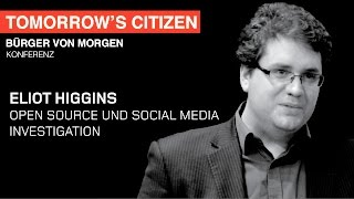 Eliot Higgins – Open Source und Social Media Investigation – DAI Heidelberg