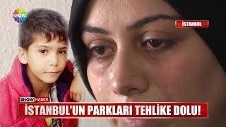 İstanbul'un parkları tehlike dolu!