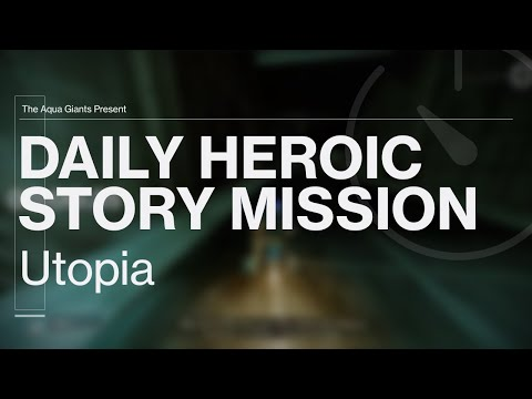 Destiny 2 - Daily Heroic Story Mission - Utopia