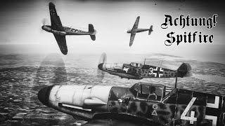 "【War Thunder】 ""Achtung! Spitfire""【 Montage】"