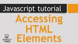 JavaScript Tutorial 32 -  Accessing HTML Elements