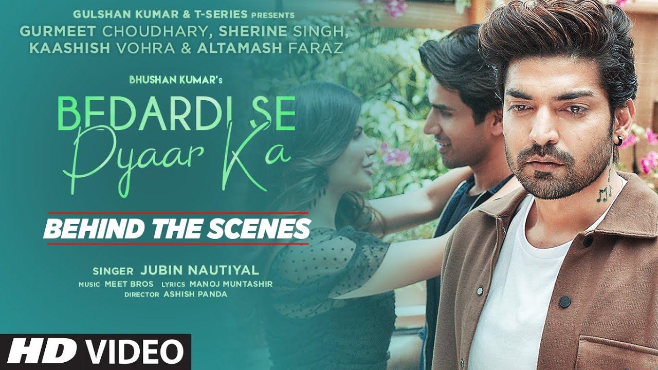 Behind The Scenes: Bedardi Se Pyaar Ka |Jubin N,Meet B,Manoj M|Gurmeet C,Sherine S,Kaashish |Ashish