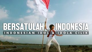 Bersatulah Indonesia - Indonesian Idol & Idola Cilik [Official Music Video]