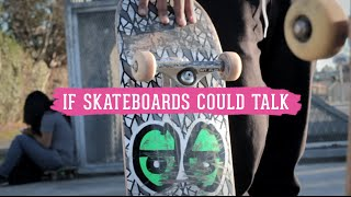 If Skateboards Could Talk
