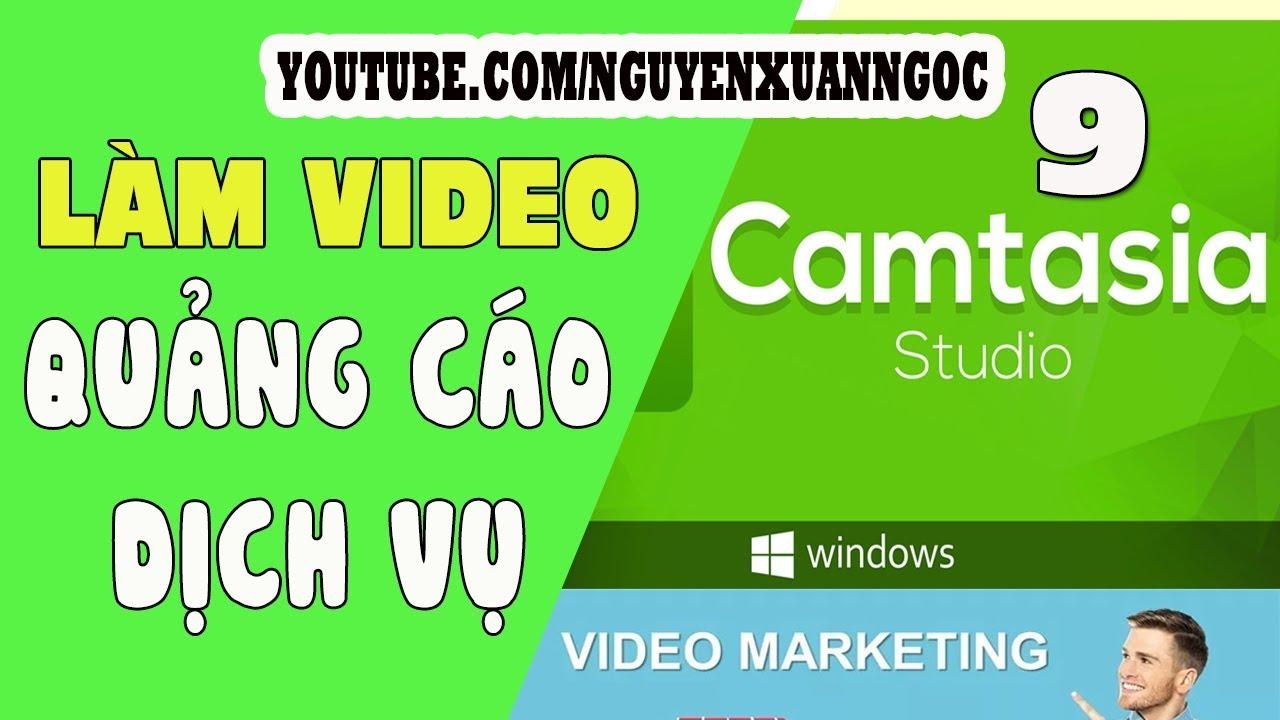 Hướng dẫn làm video quảng cáo dịch vụ bằng Camtasia 9