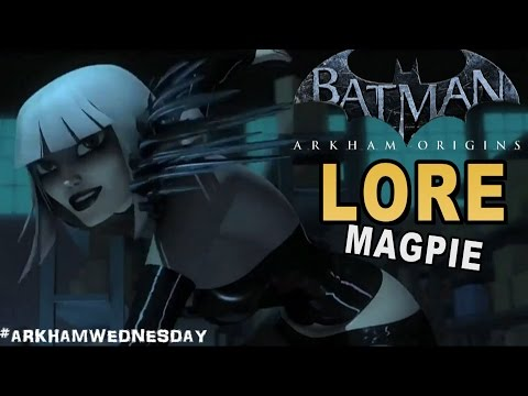 Batman Arkham Origins - Magpie Lore Beware the Batman