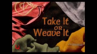 Take It or Weave It - Full-cast Radio Play