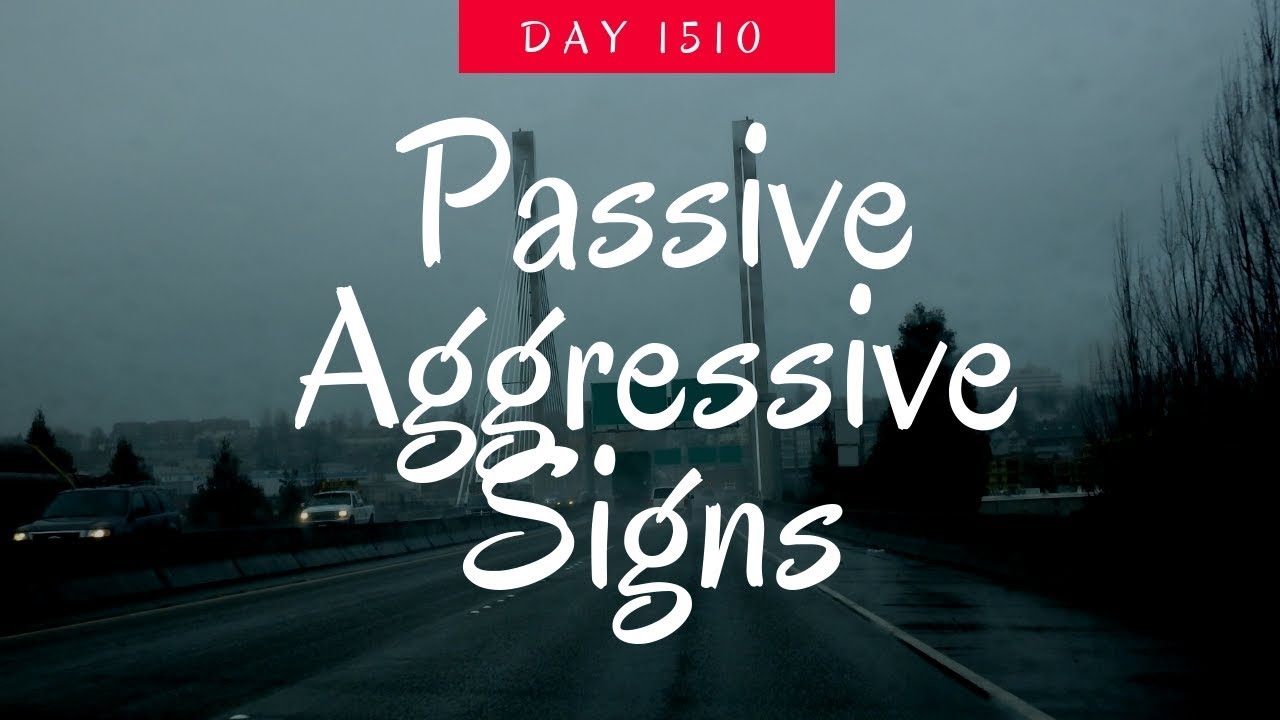 passive aggressive signs
