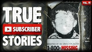We Found A Missing Person | 10 True Creepy Subscriber Submission Horror Stories (Vol. 15)