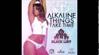 Alkaline - Things Take Time (Official Audio) (Clean) | 21stHapilos |