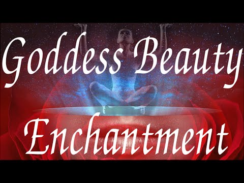 Be MORE Beautiful Goddess Beauty Enchantment Astral Projecti