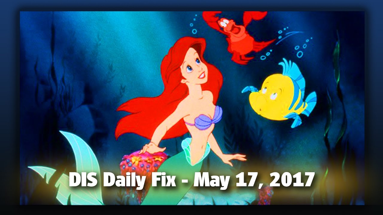 dis-daily-fix-your-disney-news-for-05-17-17
