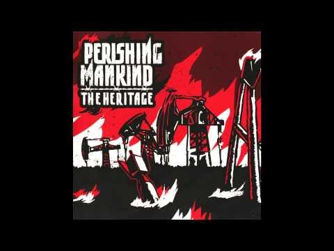 Perishing Mankind - The Heritage (Full album HQ)