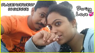 Places I took her when we are in Love | Before marriage in chennai
