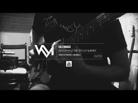 Valermada - Becoming Me (Incomplete) Guitar Playthrough by Jari Herrala