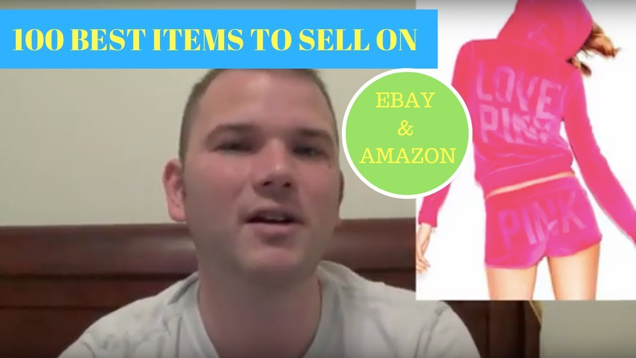 100 Best items to sell on Ebay & Amazon to make money Fast