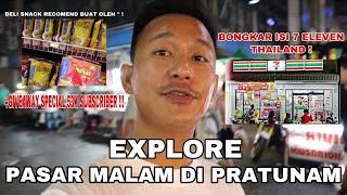 EXPLORE PASAR MALAM PRATUNAM BANGKOK THAILAND | BONGKAR HARGA 7 ELEVEN BANGKOK | GIVEAWAY 53K  SUBS