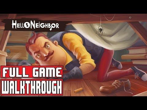 HELLO NEIGHBOR Gameplay Walkthrough FULL GAME. No Commentary