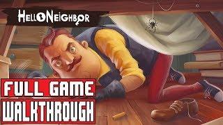 Hello Neighbor Gameplay Walkthrough Full Game   No Commentary
