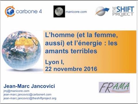 Jancovici à Lyon : L'homme (et la femme aussi) et l'énergie : les amants terribles - 22/11/2016