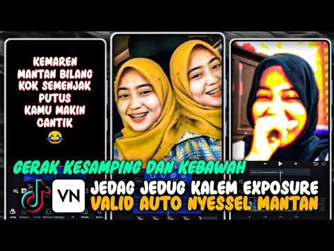 Cara Membuat Video Jedag Jedug Exposure Kalem Buat Mantan Viral Auto Nyesel di Apk VN