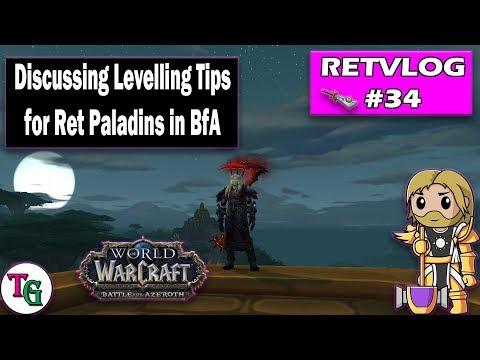 RETVLOG #34 Discussing Levelling Tips For BfA For Ret Paladins