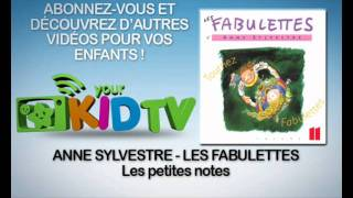 Anne Sylvestre - Les petites notes - Les Fabulettes - YourKidTv