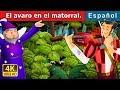 El avaro en el matorral | Cuentos para dormir | Cuentos De Hadas Españoles